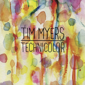 Technicolor - Tim Myers