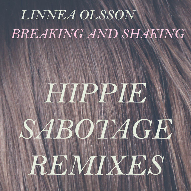 Breaking and Shaking (Hippie Sabotage Remixes)
