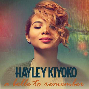 A Belle to Remember - Hayley Kiyoko
