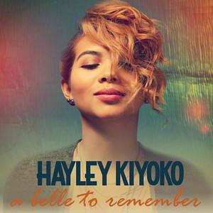 A Belle to Remember - Hayley Kiyoko