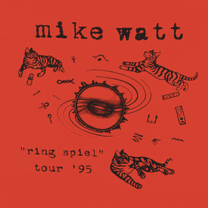"Mike Watt - ""ring spiel"" tour '95"