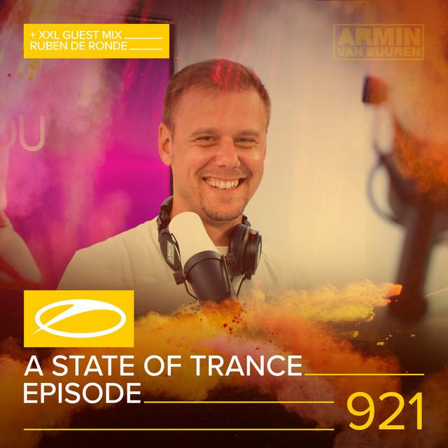 ASOT 921 - A State Of Trance Episode 921 (+XXL Guest Mix: Ruben de Ronde)