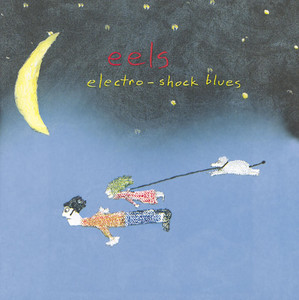Electro-Shock Blues - Eels
