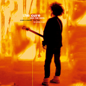 Join The Dots: B-Sides And Rarities, 1978-2001 (The Fiction Years)  - The Cure