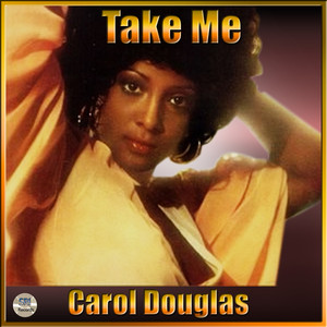 Take Me: The Best Of Carol Douglas album