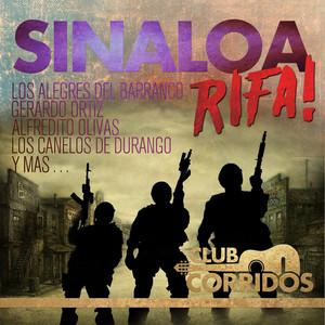 Club Corridos: Sinaloa Rifa! Los Alegres del Barranco, Gerardo Ortiz, Alfredito Olivas, Los Canelos de Durango y Mas