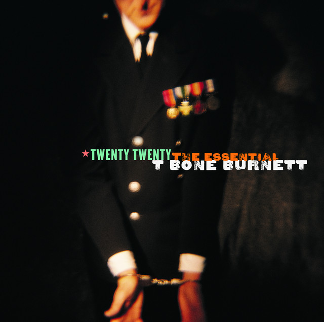 Twenty Twenty: The Essential T-Bone Burnett
