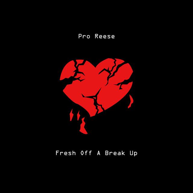 Fresh Off A Break Up