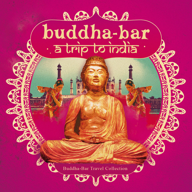 Album cover for Buddha-Bar, A Trip to India by Buddha-Bar, M.Mat