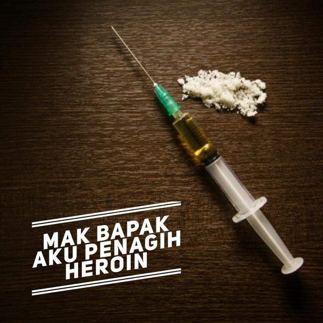 Part 1: Mak Bapak Aku Penagih Heroin