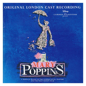 Laura Michelle Kelly, Melanie La Barrie, Gavin Lee, Charlotte Spencer, Harry Stott, Mary Poppins - Original London Cast Supercalifragilisticexpialidocious cover