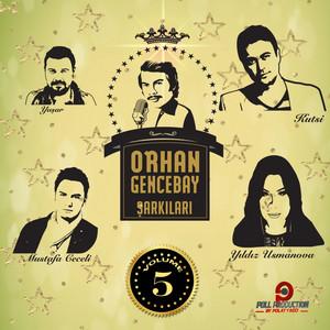 Orhan Gencebay Şarkıları, Vol. 5