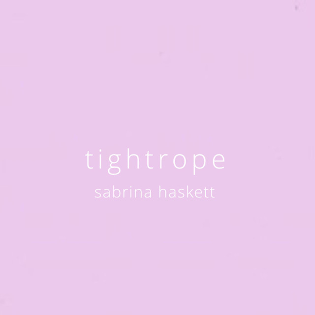 Tightrope By Sabrina Haskett On Spotify
