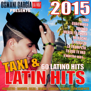 Osmani Garcia Presents Taxi And Latin Hits 2015 - 60 Latino Hits Albumcover