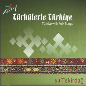 Türkülerle Türkiye, Vol. 59 (Tekirdağ)