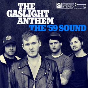 The '59 Sound - Gaslight Anthem