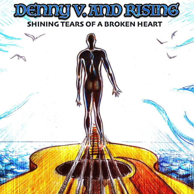 Shining Tears Of A Broken Heart By Denny V And Rising On Spotify