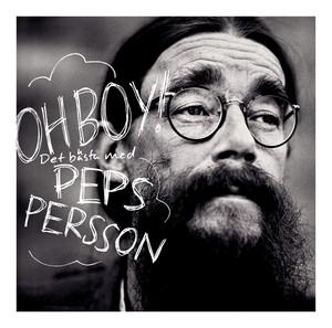Oh Boy: Det bästa med Peps Persson album