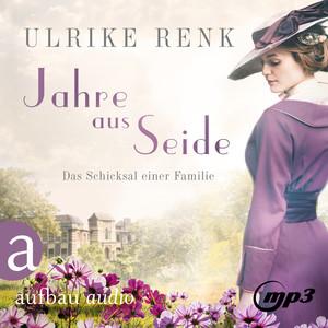 Jahre aus Seide (Gekürzt) Audiobook