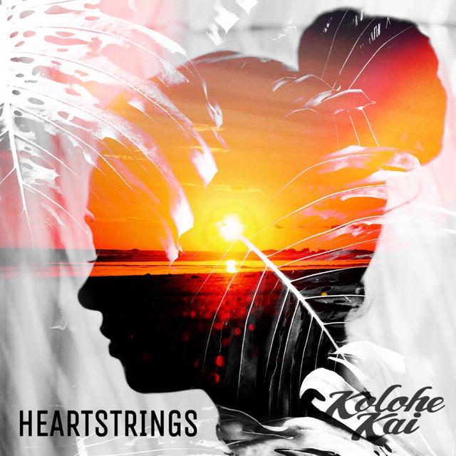 Heartstrings by Kolohe Kai on Spotify