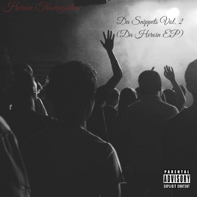 Da Snippets Vol. 2 (Da Heroin EP)