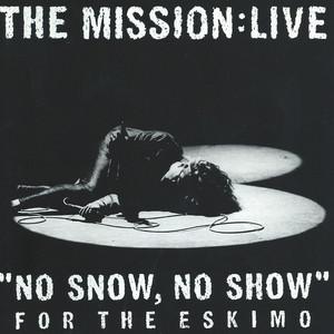 No Snow, No Show For The Eskimo - The Mission:Live album