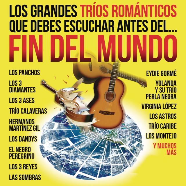 Various Artists Los Grandes Tríos Románticos Que Debes Escuchar Antes Del Fin Del Mundo album cover