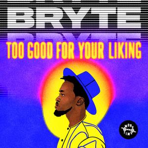 Too Good for Your Liking Albümü