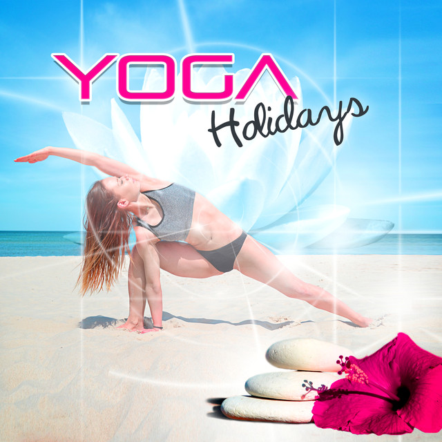 Yoga Holidays - Flamenco Guitar & Oriental Lounge Chill Music Collection 2015, Sexy Yoga, Meditation Retreats, Spiritual Rest, Music for Spa & Wellness Center Albumcover
