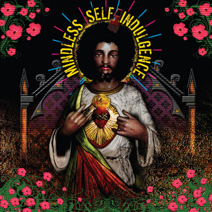 You'll Rebel To Anything  - Mindless Self Indulgence