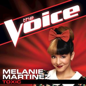 Toxic  - Melanie Martinez