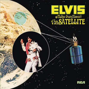 Aloha from Hawaii via Satellite  - Elvis Presley