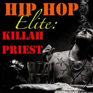 Hip Hop Elite: Killah Priest