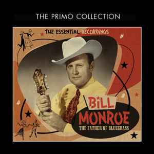 The Father of Bluegrass - The Essential Recordings album