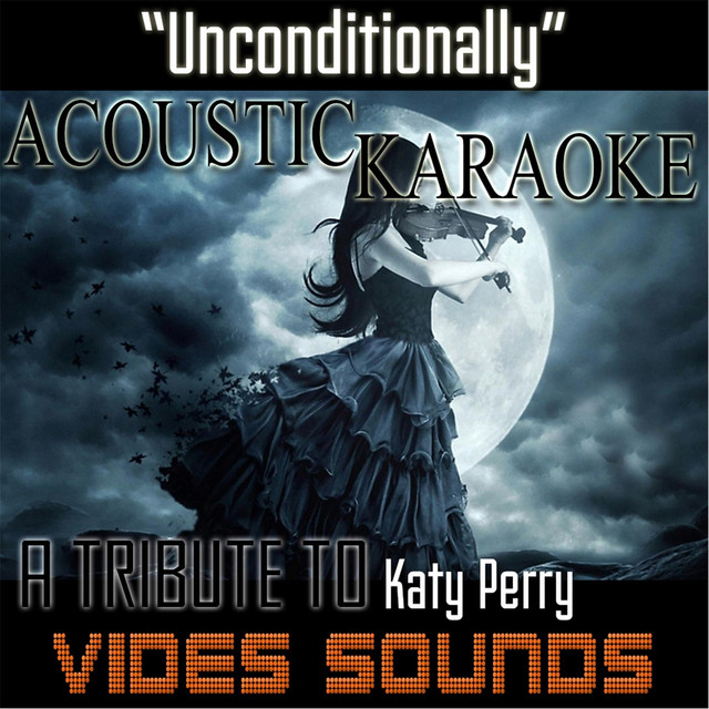 Unconditionally (Acoustic Karaoke Version) [A Tribute to Katy Perry