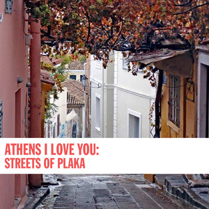 Athens I Love You: Streets of Plaka Albümü