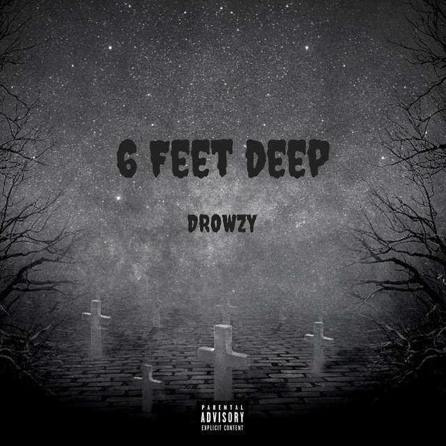 6 Feet Deep By Drowzy