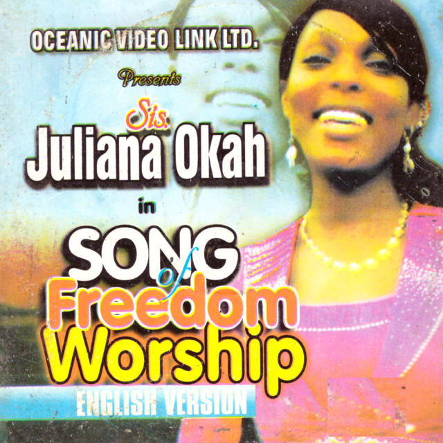 Song of Freedom Worship (English Version) by Sis Juliana Okah on Spotify
