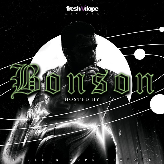 Fresh N Dope - Fresh N Dope Mixtape (Hosted By Bonson) (2019)