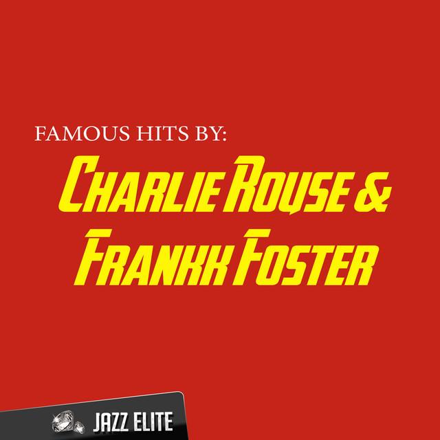 Charlie Rouse, Frankk Foster, Charlie Rouse, Frankk Foster Famous Hits by Charlie Rouse & Frankk Foster album cover