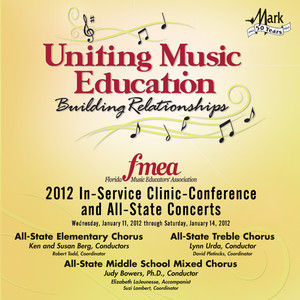 2012 Florida Music Educators Association (FMEA): All-State Elementary Chorus, All-State Middle School Treble Chorus & All-State Middle School Mixed Chorus - Traditional