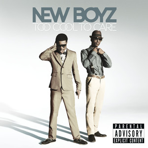Too Cool To Care - New Boyz