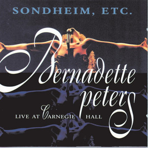 Sondheim, Etc.: Bernadette Peters Live at Carnegie Hall