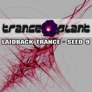 Tranceplant - Laidback Trance - Seed 9 album