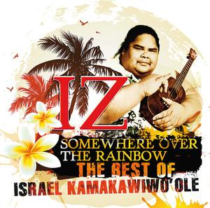 Somewhere Over The Rainbow - The Best Of Israel Kamakawiwo'ole Albumcover