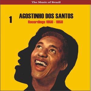 The Music of Brazil / Agostinho dos Santos, Vol. 1 / Recordings 1956 - 1958 album