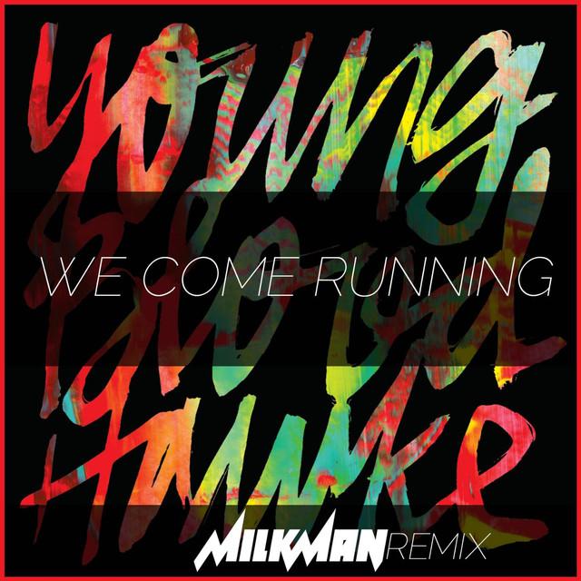 We Come Running (Milkman Remix)
