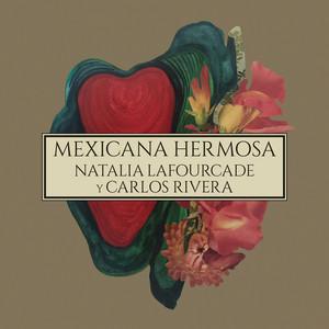 Mexicana Hermosa  - Natalia Lafourcade