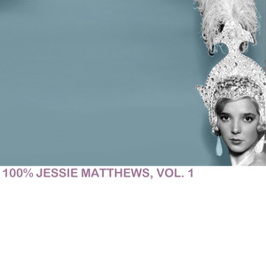 100% Jessie Matthews, Vol. 1 album