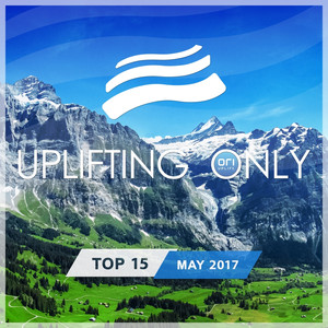 Uplifting Only: Top 15: May 2017 album